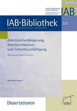 Arbeitszeitverlängerung, Arbeitszeitkonten und Teilzeitbeschäftigung von Gerner,  Hans-Dieter