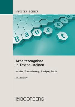 Arbeitszeugnisse in Textbausteinen von Scheer,  Brigitte, Weuster,  Arnulf