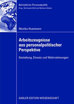 Arbeitszeugnisse aus personalpolitischer Perspektive von Huesmann,  Monika, Krell,  Prof. Dr. Gertraude