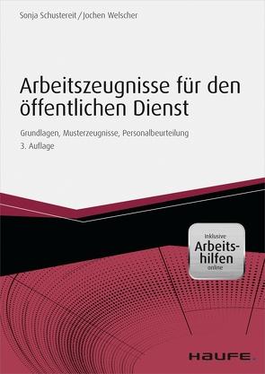 Arbeitszeugnisse für den öffentlichen Dienst – inkl. Arbeitshilfen online von Schustereit,  Sonja, Welscher,  Jochen