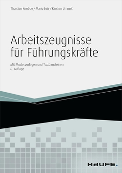 Arbeitszeugnisse für Führungskräfte – mit Arbeitshilfen online von Knobbe,  Thorsten, Leis,  Mario, Umnuß,  Karsten