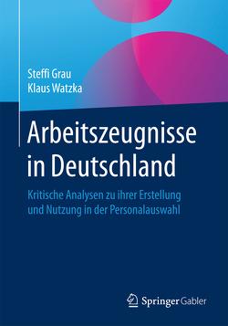 Arbeitszeugnisse in Deutschland von Grau,  Steffi, Watzka,  Klaus