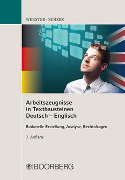 Arbeitszeugnisse in Textbausteinen Deutsch – Englisch von Scheer,  Brigitte, Weuster,  Arnulf