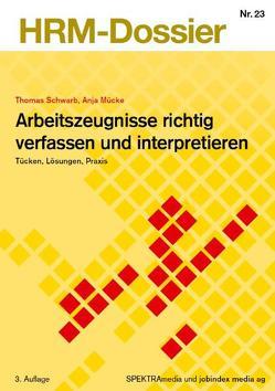 Arbeitszeugnisse richtig verfassen und interpretieren von Mücke,  Anja, Schwarb,  Thomas