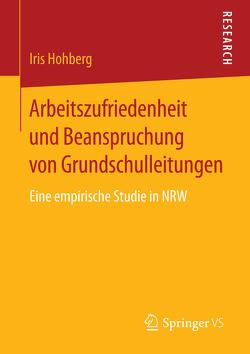 Arbeitszufriedenheit und Beanspruchung von Grundschulleitungen von Hohberg,  Iris