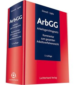 ArbGG Arbeitsgerichtsgesetz Kommentar von Düwell,  Franz Josef, Lipke,  Gert-Albert