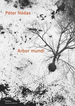 Arbor mundi von Nádas,  Péter