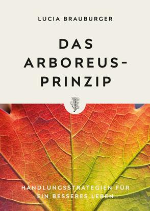 Das Arboreus-Prinzip von Brauburger,  Lucia