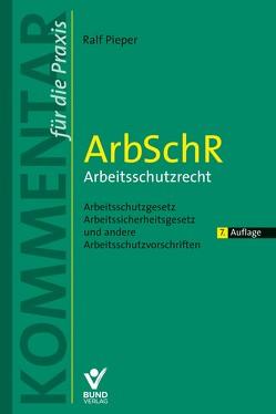 ArbSchR – Arbeitsschutzrecht von Pieper,  Ralf