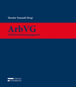 ArbVG – Arbeitsverfassungsgesetz von Risak,  Martin E., Tomandl,  Theodor