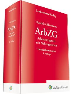 ArbZG – Arbeitszeitgesetz mit Nebengesetzen von Schliemann,  Harald