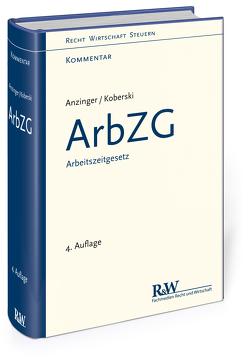 ArbZG – Arbeitszeitgesetz von Anzinger,  Rudolf, Koberski,  Wolfgang