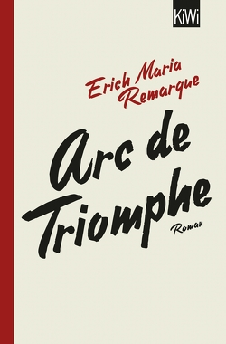 Arc de Triomphe von Remarque,  E.M., Schneider,  Thomas
