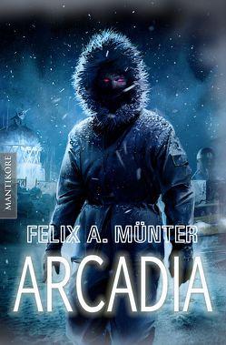 Arcadia von Münter,  Felix A.