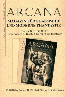 Arcana. Magazin für klassische und moderne Phantastik. Index No.1 bis No.25. von Bloch,  Robert N., Lindenstruth,  Gerhard