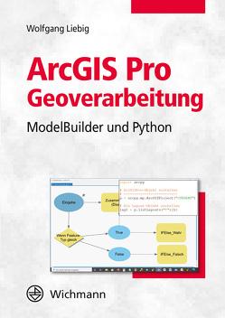 ArcGIS Pro Geoverarbeitung von Liebig,  Wolfgang