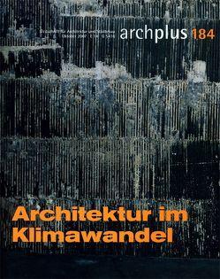 ARCH+ 184 – Architektur im Klimawandel von Kraft,  Sabine
