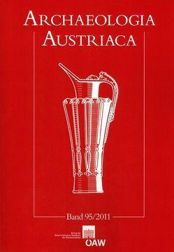 Archaeologia Austriaca Band 95/2011 von Lochner,  Michaela, Strohschneider-Laue,  Sigrid