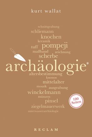 Archäologie. 100 Seiten von Wallat,  Kurt