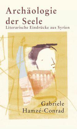 Archäologie der Seele von Hamzé-Conrad,  Gabriele