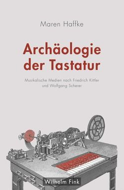 Archäologie der Tastatur von Haffke,  Maren