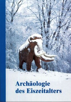 Archäologie des Eiszeitalters von Baales,  Michael, Wegner,  Hans H