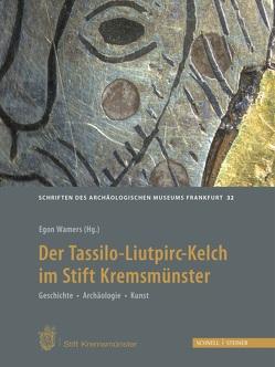 Der Tassilo-Liutpirc-Kelch aus dem Stift Kremsmünster von Wamers,  Egon