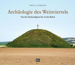 Archäologie des Weinviertels von Lauermann,  Ernst