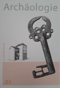 Archäologie im Kanton Zürich _03 von Gisler,  Josef, Leuzinger-Piccand,  Catherine, Stromer,  Markus