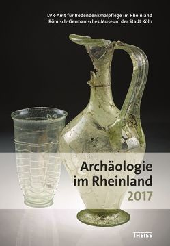 Archäologie im Rheinland 2017 von Kunow,  Jürgen, Trier,  Marcus