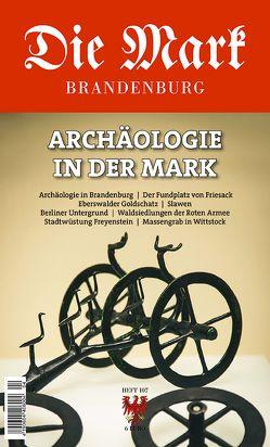 Archäologie in der Mark von Biermann,  Felix, Gramsch,  Bernhard, Kersting,  Thomas, Michas,  Uwe, Nawroth,  Manfred, Schenk,  Thomas, Zeiger,  Antje