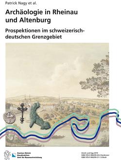 Archäologie in Rheinau und Altenburg von Nagy,  Patrick
