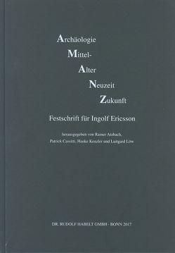 Archäologie – Mittelalter – Neuzeit – Zukunft von Atzbach,  Rainer, Cassitti,  Patrick, Kenzler,  Hauke, Löw,  Luitgard