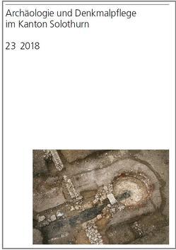 Archäologie und Denkmalpflege im Kanton Solothurn