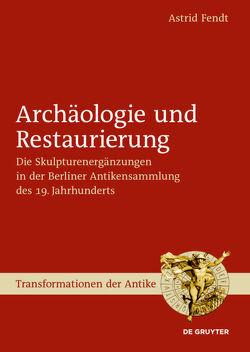 Archäologie und Restaurierung von Fendt,  Astrid