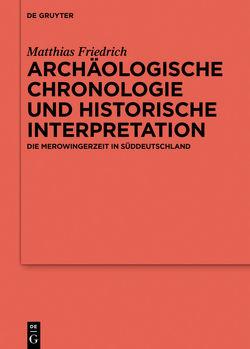 Archäologische Chronologie und historische Interpretation von Friedrich,  Matthias