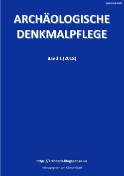 Archäologische Denkmalpflege / Archäologische Denkmalpflege 1 von Karl,  Raimund