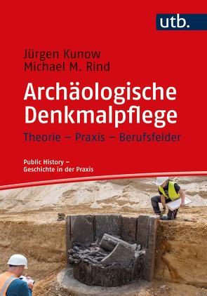 Archäologische Denkmalpflege von Kunow,  Jürgen, Rind,  Michael M.