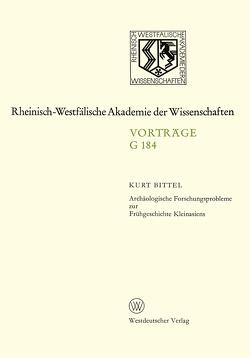 Archäologische Forschungsprobleme zur Frühgeschichte Kleinasiens von Bittel,  Kurt