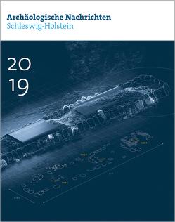 Archäologische Nachrichten aus Schleswig-Holstein 2019 von Archäologische Gesellschaft Schleswig-Holstein