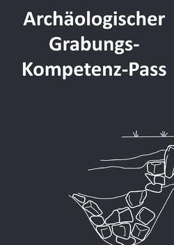 Archäologischer Kompetenz-Pass / Archäologischer Grabungs-Kompetenz-Pass von Connolly,  David, Karl,  Raimund, Möller,  Katharina
