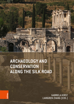Archaeology and Conservation along the Silk Road von Krist,  Gabriela, Zhang,  Liangren