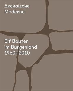 Archaische Moderne von Kapfinger,  Otto, Kirchengast,  Albert, Korab,  Nikolaus, Lehner,  Norbert, Reder,  Christian
