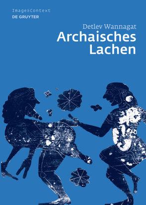 Archaisches Lachen von Wannagat,  Detlev