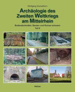 Archäologie des 2. Weltkrieges am Mittelrhein – Teil 2 von Gückelhorn,  Wolfgang
