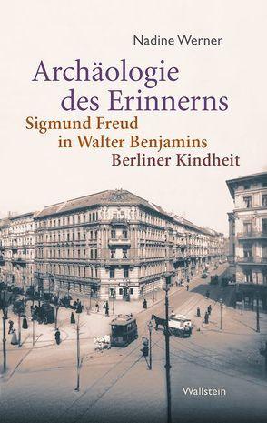 Archäologie des Erinnerns von Werner,  Nadine