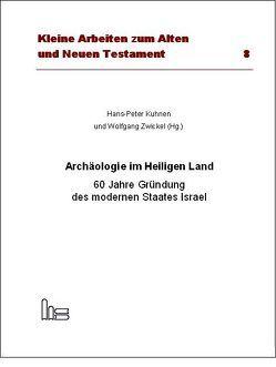 Archäologie im Heiligen Land von Kuhnen,  Hans P, Zwickel,  Wolfgang