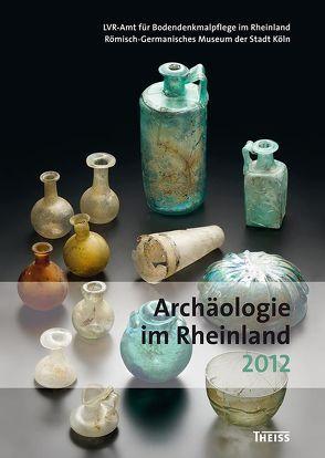 Archäologie im Rheinland von Kunow,  Jürgen, Trier,  Marcus