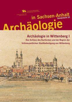 Archäologie in Sachsen-Anhalt / Archäologie in Wittenberg I von Helten,  Leonhard, Hille,  Andreas, Meller,  Harald