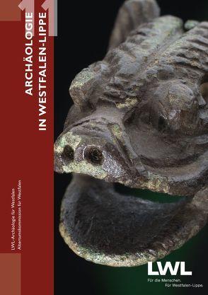 Archäologie in Westfalen-Lippe 2011 (Band 3) von Dickers,  Aurelia, Lanser,  Klaus-Peter, Rind,  Michael M., Schlösser,  Manfred